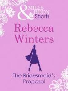 Bridesmaid's Proposal (Valentine's Day Short Story) (Mills & Boon M&B)