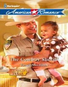 Cowboy Sheriff (Mills & Boon American Romance) (The Teagues of Texas, Book 3)