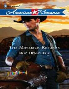 Maverick Returns (Mills & Boon American Romance) (Fatherhood, Book 35)