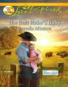 Bull Rider's Baby (Mills & Boon Love Inspired) (Cooper Creek, Book 3)