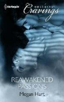 Reawakened Passions (Mills & Boon Nocturne Cravings)
