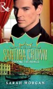 Defying the Prince (Mills & Boon M&B) (The Santina Crown, Book 5)