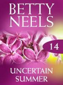 Uncertain Summer (Mills & Boon M&B) (Betty Neels Collection, Book 14)
