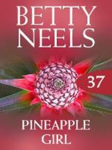Pineapple Girl (Mills & Boon M&B) (Betty Neels Collection, Book 37)