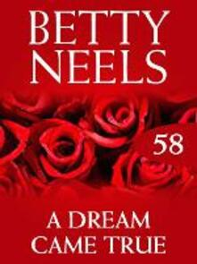 Dream Came True (Mills & Boon M&B) (Betty Neels Collection, Book 58)