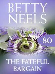 Fateful Bargain (Mills & Boon M&B) (Betty Neels Collection, Book 80)