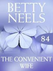 The Convenient Wife (Mills & Boon M&B) (Betty Neels Collection, Book 84)