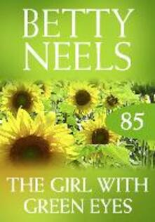 Girl With Green Eyes (Mills & Boon M&B) (Betty Neels Collection, Book 85)