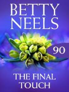 Final Touch (Mills & Boon M&B) (Betty Neels Collection, Book 90)