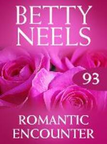 Romantic Encounter (Mills & Boon M&B) (Betty Neels Collection, Book 93)
