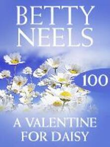 Valentine for Daisy (Mills & Boon M&B) (Betty Neels Collection, Book 100)