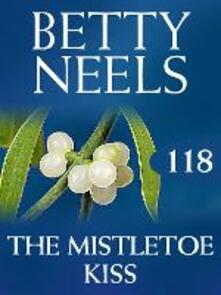 Mistletoe Kiss (Mills & Boon M&B) (Betty Neels Collection, Book 118)