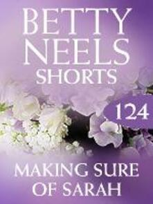 Making Sure of Sarah (Mills & Boon M&B) (Betty Neels Collection, Book 124)