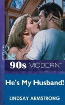 He's My Husband! (Mills & Boon Vintage 90s Modern)