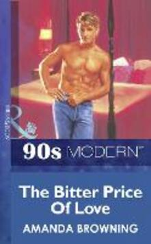 Bitter Price Of Love (Mills & Boon Vintage 90s Modern)