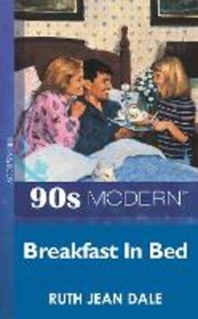 Breakfast In Bed (Mills & Boon Vintage 90s Modern)