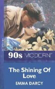 Shining Of Love (Mills & Boon Vintage 90s Modern)