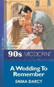 Wedding To Remember (Mills & Boon Vintage 90s Modern)