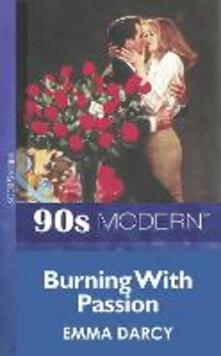 Burning With Passion (Mills & Boon Vintage 90s Modern)