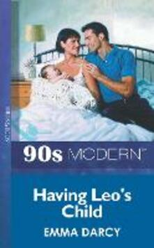 Having Leo's Child (Mills & Boon Vintage 90s Modern)