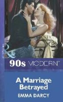 Marriage Betrayed (Mills & Boon Vintage 90s Modern)