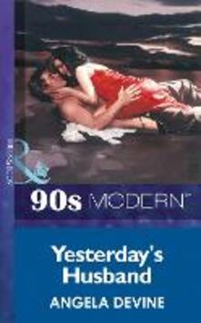 Yesterday's Husband (Mills & Boon Vintage 90s Modern)