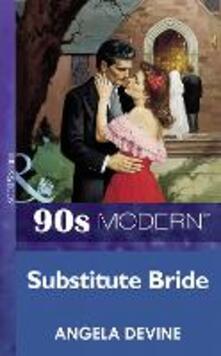 Substitute Bride (Mills & Boon Vintage 90s Modern)