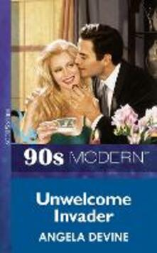 Unwelcome Invader (Mills & Boon Vintage 90s Modern)