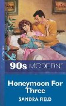 Honeymoon For Three (Mills & Boon Vintage 90s Modern)