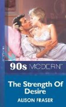 Strength Of Desire (Mills & Boon Vintage 90s Modern)