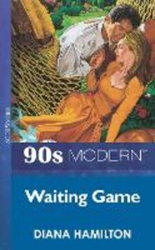 Waiting Game (Mills & Boon Vintage 90s Modern)