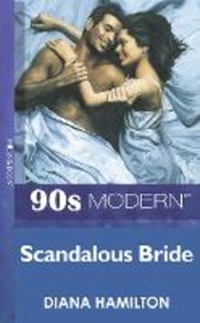 Scandalous Bride (Mills & Boon Vintage 90s Modern)