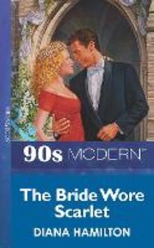 Bride Wore Scarlet (Mills & Boon Vintage 90s Modern)