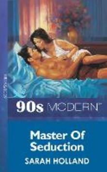 Master Of Seduction (Mills & Boon Vintage 90s Modern)