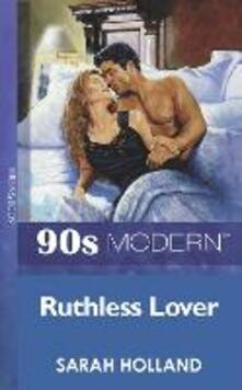 Ruthless Lover (Mills & Boon Vintage 90s Modern)