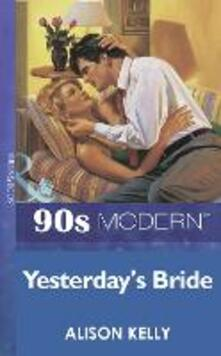Yesterday's Bride (Mills & Boon Vintage 90s Modern)