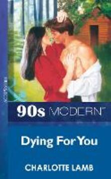 Dying For You (Mills & Boon Vintage 90s Modern)