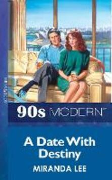 Date With Destiny (Mills & Boon Vintage 90s Modern)