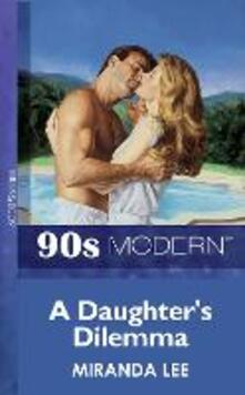 Daughter's Dilemma (Mills & Boon Vintage 90s Modern)