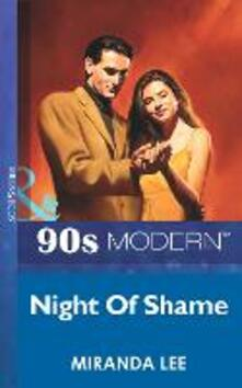 Night Of Shame (Mills & Boon Vintage 90s Modern)