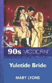 Yuletide Bride (Mills & Boon Vintage 90s Modern)