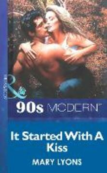 It Started With A Kiss (Mills & Boon Vintage 90s Modern)