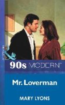 Mr. Loverman (Mills & Boon Vintage 90s Modern)