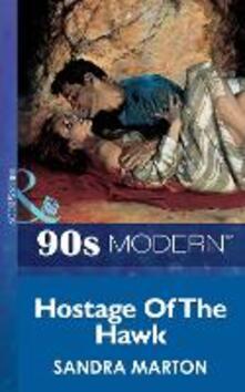 Hostage Of The Hawk (Mills & Boon Vintage 90s Modern)
