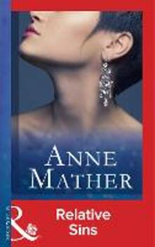 Relative Sins (Mills & Boon Vintage 90s Modern) (The Anne Mather Collection)