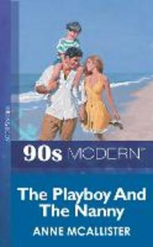 Playboy And The Nanny (Mills & Boon Vintage 90s Modern)