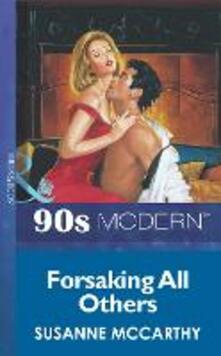 Forsaking All Others (Mills & Boon Vintage 90s Modern)