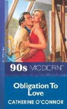 Obligation To Love (Mills & Boon Vintage 90s Modern)