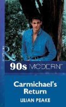 Carmichael's Return (Mills & Boon Vintage 90s Modern)