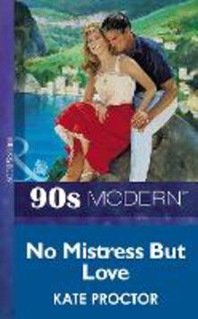 No Mistress But Love (Mills & Boon Vintage 90s Modern)